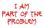 I Am Part Of The Problem
