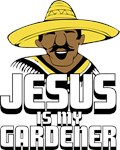 Jesus is my gardener