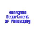 Renegade Dept Philosophy