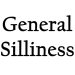 General Silliness