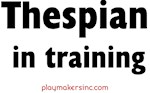 Thespian in training