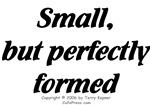 Small, But Perfect