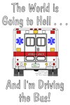 The World Is Going To Hell... And I'm Driving