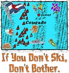 CO - If You Don't Ski, Don't Bother!
