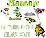 HI - The Aloha To Your Dollars State!