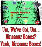 ND - We've Got, Um...Dinosaur Bones