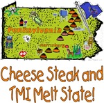 PA - Cheese Steak and TMI Melt State!