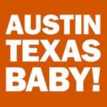 Austin, Texas Baby!