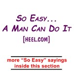 So Easy.. A Man Can Do It