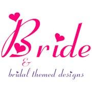 Bride / Bride To Be Designs