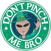 Don't Pinch Me Bro
