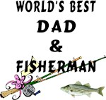 World's Best Dad & Fisherman Apparel & Gifts!