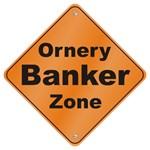 Ornery Banker