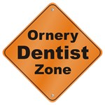 Ornery Dentist