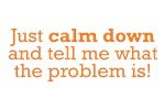 Just Calm Down
