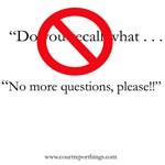 No more questions!