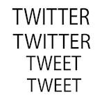 Twitter Twitter Tweet Tweet