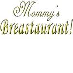 Mommy's Breastaurant!