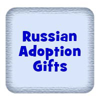 Russian Adoption Gifts
