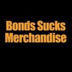 Bonds Sucks merchandise