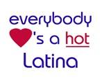 EVERYBODY LOVES A HOT LATINA