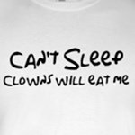 Can't Sleep.  Clowns will eat me
