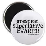 """""""Greatest Superlative"""" Buttons, Magnets & Stickers"""
