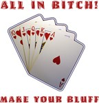 All In, Bitch - Make Your Bluff
