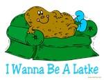 I Wanna Be a Latke