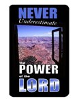 Never Underestimate the Power of the Lord