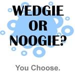 Wedgie Or Noogie