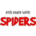 Still Plays With Spiders
