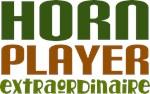 Horn Player Extraordinare T-shirts