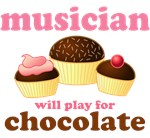 Musician Will Work For Chocolate T-shirts & Gifts