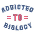Addicted to Biology