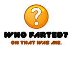 Who Farted? Oh That Was Me