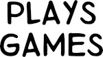 Plays Games