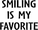 Smiling is My Favorite