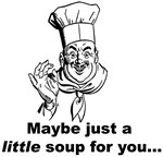 A Little Soup for You...