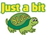 A Bit Slow (Turtle)