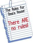 No Rules at Oma's House