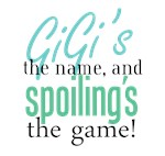 GiGi's the Name, and Spoiling's the Game!