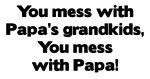 Don't Mess with Papa's Grandkids!
