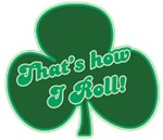 That's How I Roll (Shamrock)