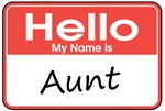 Hello, My Name is Aunt