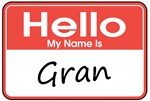 Hello, My name is Gran