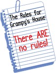 No Rules at Grampy's House