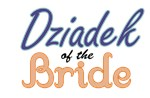 Dziadek of the Bride