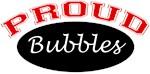 Proud Bubbles