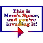 Funny Gifts for Mom, Mom's Space!